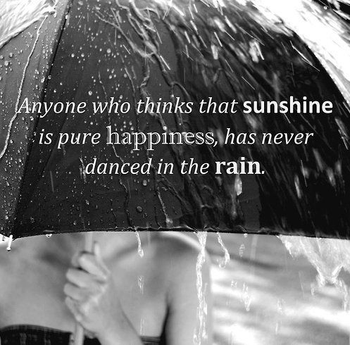 Dancing in the rain is sunshine.