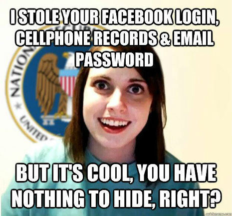 The NSA is like this 'scary' girlfriend ... or much, much worse!