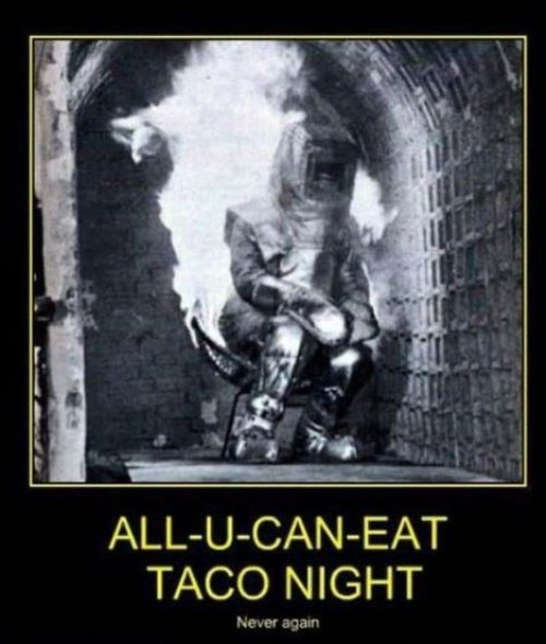 All You Can Eat Taco Night: Never Again