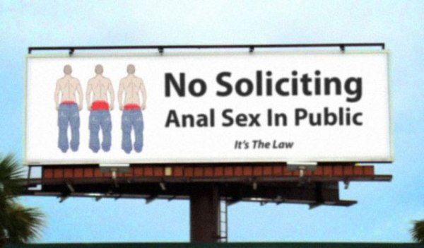 Remember, no soliciting anal sex in public, it's the law!