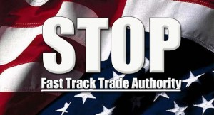 """Don't allow """"Fast Track"""" to be applied to the Trans-Pacific Partnership."""